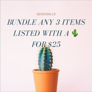Bundle any 3 🌵for $25!